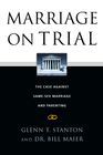 more information about Marriage on Trial: The Case Against Same-Sex Marriage and Parenting - eBook