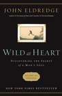 more information about Wild at Heart: Discovering the Secret of a Man's Soul - eBook