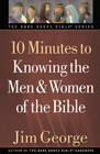 more information about 10 Minutes to Knowing the Men and Women of the Bible (suppress Bare Bones Bible Bios) - eBook