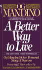 more information about A Better Way to Live: Og Mandino's Own Personal Story of Success Featuring 17 Rules to Live By - eBook