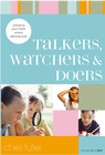 more information about Talkers, Watchers, and Doers: Unlocking Your Child's Unique Learning Style - eBook