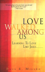 more information about Love Walked Among Us: Learning to Love Like Jesus - eBook