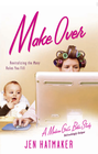 more information about Make Over: Revitalizing the Many Roles You Fill - eBook