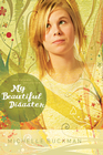 more information about My Beautiful Disaster: A Novel - eBook