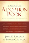 more information about The Whole Life Adoption Book: Realistic Advice for Building a Healthy Adoptive Family - eBook