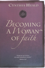 more information about Becoming a Woman of Faith: Fixing our eyes on Jesus, the author and perfecter of faith. Hebrews 12:2 - eBook