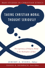 more information about Taking Christian Moral Thought Seriously - eBook