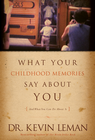more information about What Your Childhood Memories Say about You . . . and What You Can Do about It - eBook