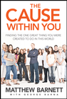 more information about The Cause within You: Finding the One Great Thing You Were Created to Do in This World - eBook