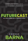 more information about Futurecast: What Today's Trends Mean for Tomorrow's World - eBook