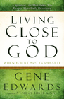 more information about Living Close to God (When You're Not Good at It): A Spiritual Life That Takes You Deeper Than Daily Devotions - eBook
