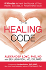 more information about The Healing Code: 6 Minutes to Heal the Source of Your Health, Success, or Relationship Issue - eBook