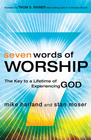 more information about Seven Words of Worship: The Key to a Lifetime of Experiencing God - eBook