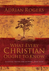 more information about What Every Christian Ought to Know: Essential Truths for Growing Your Faith - eBook