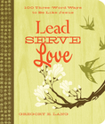 more information about Lead. Serve. Love.: 100 Three-Word Ways to Live Like Jesus - eBook
