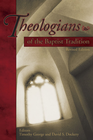 more information about Theologians of the Baptist Tradition - eBook