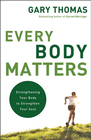 more information about Every Body Matters: Strengthening Your Body to Strengthen Your Soul - eBook