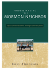 more information about Understanding Your Mormon Neighbor: A Quick Christian Guide for Relating to Latter-day Saints - eBook