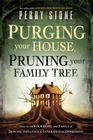 more information about Purging Your House, Pruning Your Family Tree: How to rid your home and family of demonic influence and generational depression - eBook