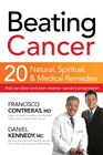 more information about Beating Cancer: Twenty natural, spiritual, and medical remedies that can slow-and even reverse-cancer's progressio - eBook