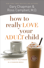 more information about How to Really Love Your Adult Child: Building a Healthy Relationship in a Changing World - eBook