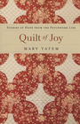more information about Quilt of Joy: Stories of Hope from the Patchwork Life - eBook