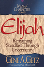 more information about Men of Character: Elijah: Remaining Steadfast Through Uncertainty - eBook