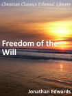more information about Freedom of the Will - eBook