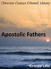 more information about Apostolic Fathers: I Clement, II Clement, Ignatius, Polycarp, Didache, Barnabas, The Shepherd of Hermas, The Martyrdom of Polycarp, The Epistle of Dio - eBook
