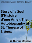 more information about Story of a Soul (l'Histoire d'une Ame): The Autobiography of St. Therese of Lisieux - eBook