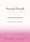 more information about Praying Through Cancer: Set Your Heart Free from Fear: A 90-Day Devotional for Women - eBook
