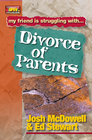 more information about Friendship 911 Collection: My friend is struggling with.. Divorce of Parents - eBook