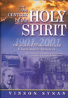 more information about The Century of the Holy Spirit : 100 Years of Pentecostal and Charismatic Renewal, 1901-2001: 100 Years of Pentecostal and Charismatic Renewal, 1901-2001 - eBook