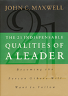 more information about The 21 Indispensable Qualities of a Leader: Becoming the Person Others Will Want to Follow - eBook