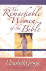 more information about Remarkable Women of the Bible, The: And Their Message for Your Life Today - eBook