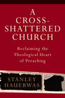 more information about Cross-Shattered Church, A: Reclaiming the Theological Heart of Preaching - eBook
