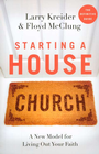 more information about Starting a House Church: A New Model for Living Out Your Faith - eBook