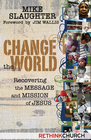 more information about Change the World: Recovering the Message and Mission of Jesus - eBook