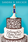 more information about Always the Baker, Never the Bride - eBook