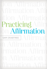 more information about Practicing Affirmation (Foreword by John Piper): God-Centered Praise of Those Who Are Not God - eBook