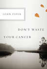 more information about Don't Waste Your Cancer - eBook