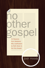 more information about No Other Gospel: 31 Reasons from Galatians Why Justification by Faith Alone Is the Only Gospel - eBook