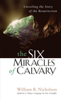 more information about The Six Miracles of Calvary: Unveiling the Story of the Resurrection - eBook