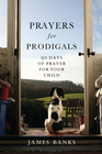 more information about Prayers for Prodigals: 90 Days of Prayer for Your Child - eBook
