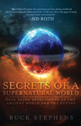 more information about Secrets of a Supernatural World: Near Death Revelations of the Ancient World and the Future - eBook