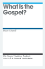 more information about What Is the Gospel?: Gospel Coalition Booklets -eBook