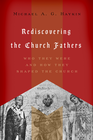 more information about Rediscovering the Church Fathers: Who They Were and How They Shaped the Church - eBook