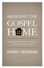 more information about Bringing the Gospel Home: Witnessing to Family Members, Close Friends, and Others Who Know You Well - eBook