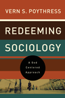 more information about Redeeming Sociology: A God-Centered Approach - eBook