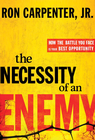 more information about The Necessity of an Enemy: How the Battle You Face Is Your Best Opportunity - eBook